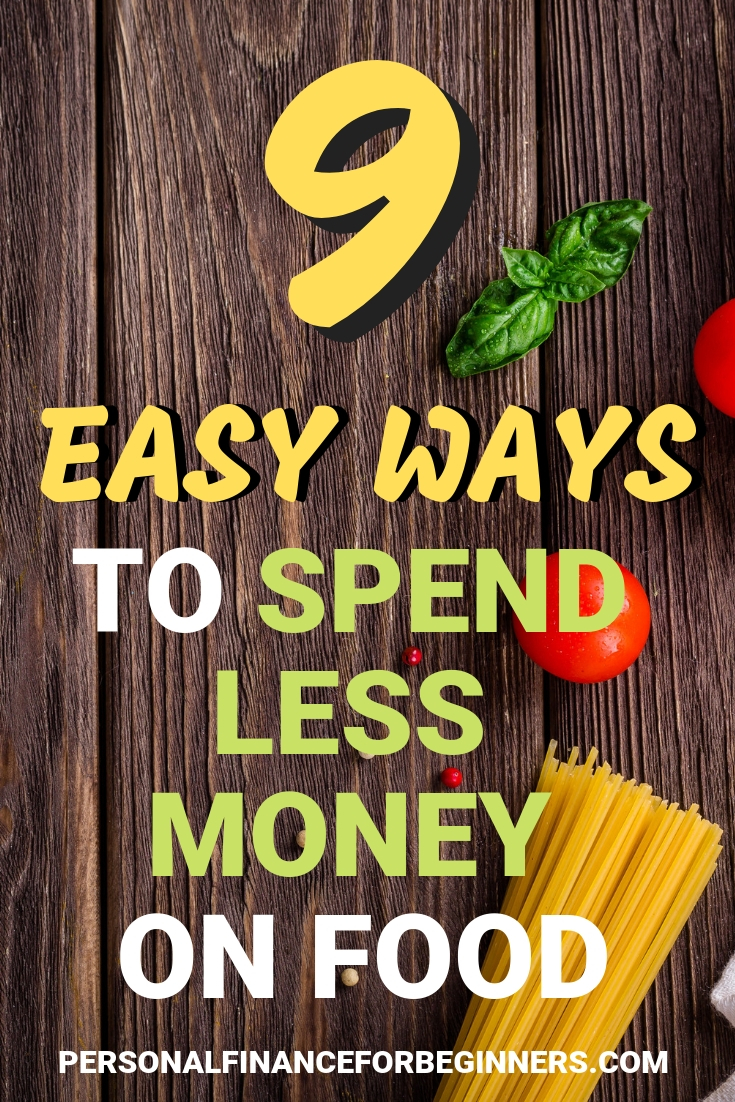 Nine Ways To Spend Less Money On Food