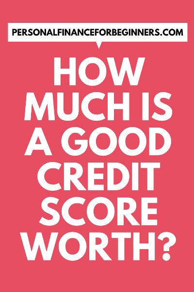 how much is a good credit score worth?