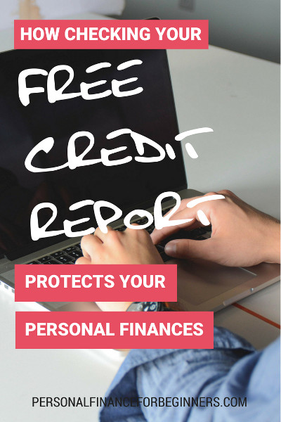 How checking your free credit report protects your finances