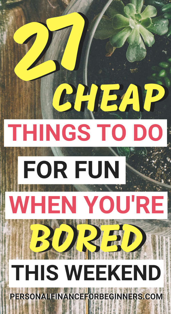 27 Cheap Things to Do for Fun this Weekend
