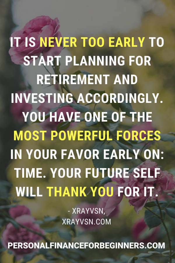 Xrayvsn Blogger says its never too early to plan for retirement