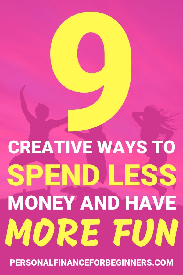 Creative Ways to Spend Less and Have More Fun