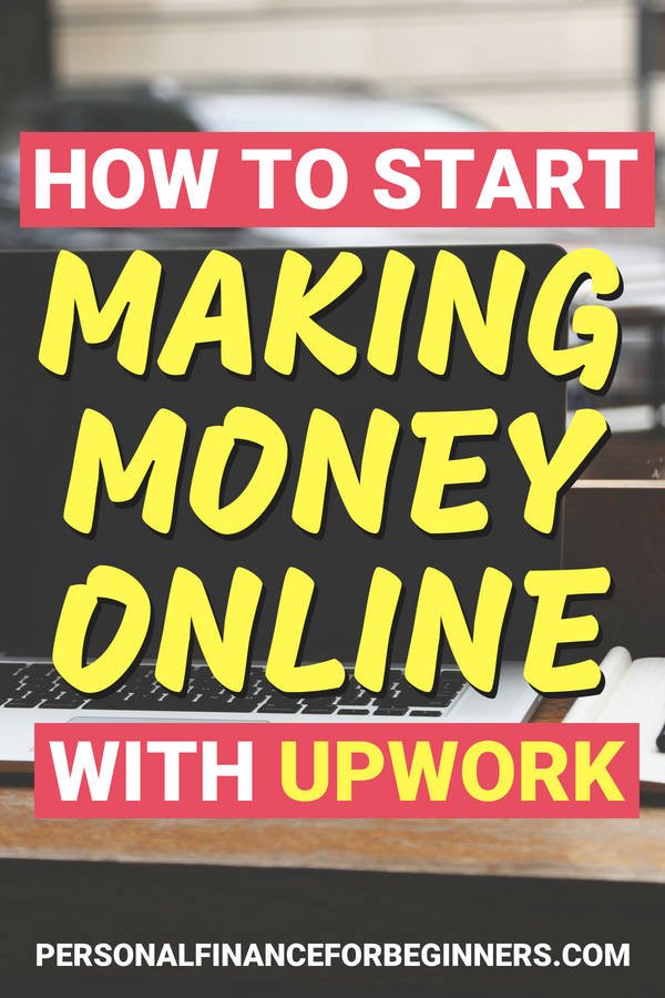 how to start making money online with upwork