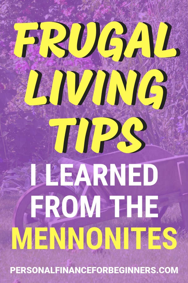 Frugal living tips I learned from the Mennonites