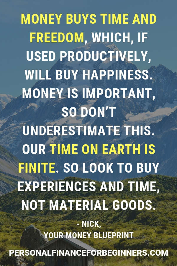 Money buys time and freedom, look to buy experiences and time