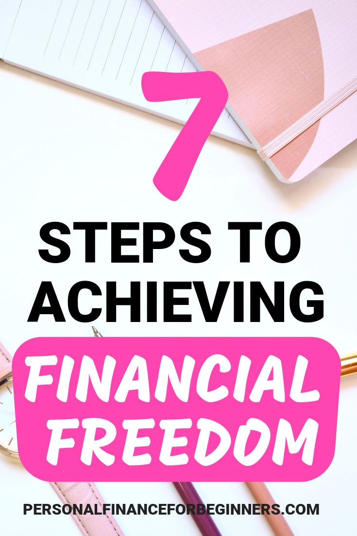7 steps to achieving financial independence