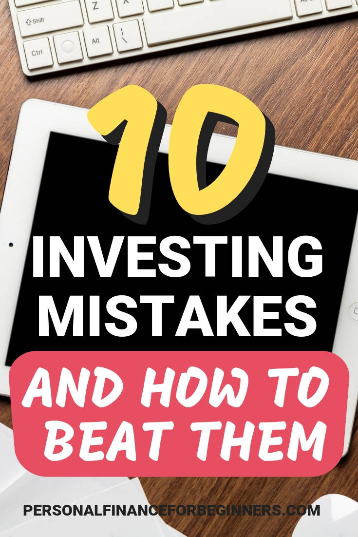 10 common investing mistakes and how to beat them