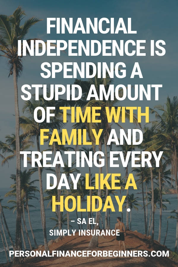 financial independence treat every day like a holiday