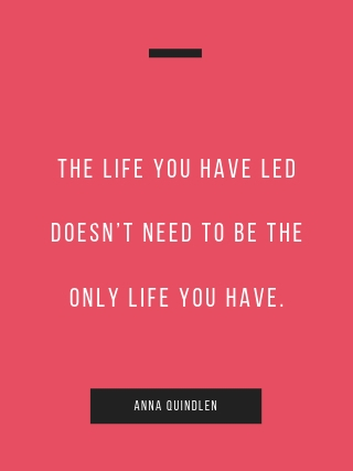 Anna Quindlen inspirational quote